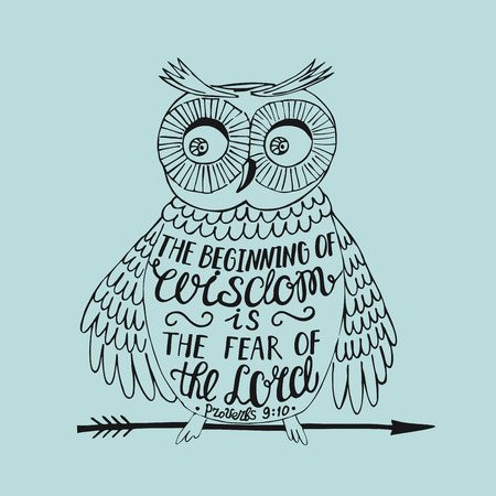 trembling: Hand lettering the Beginning of wisdom the fear of the Lord, made an owl. Biblical background. Christian poster. Proverbs.Scripture. Illustration