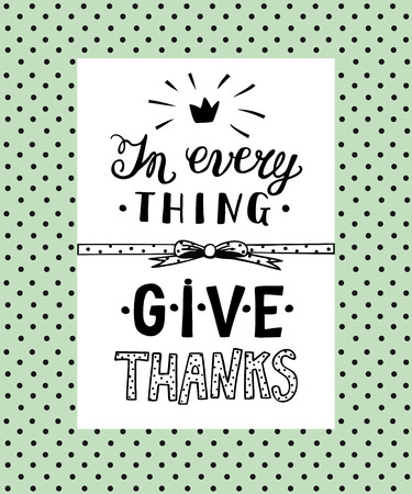 Manual lettering In everything give thanks. Biblical background. Christian poster. Illustration