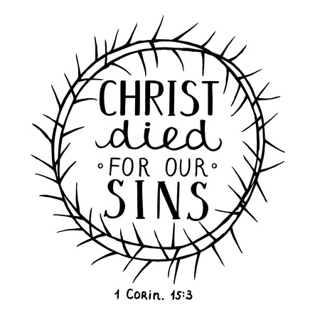 sinful: Hand lettering Christ died for our sins, made inside of the crown of thorns. Easter. Biblical background. New Testament. Christian verse Illustration
