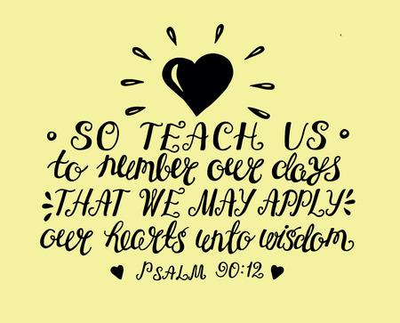 Hand Schriftzug das Gebet von Moses so Lehre uns, Tage zu zählen, um ein Herz der Weisheit zu gewinnen. Bibel Vers. Christliches Plakat. Psalm