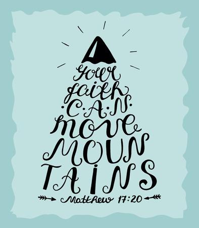 Letras de la mano Tu fe puede mover montañas. Versículo de la biblia. Cartel cristiano. caligrafía moderna. Nuevo Testamento