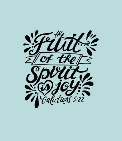 Hand lettering The fruit of the spirit is joy. Bible verse. Christian poster. In the new Testament. Galatians Illustration
