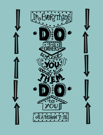 commandment: Hand lettering Always do to others what you want done to you with arrows. Biblical. Christian poster. Golden rule. Commandment