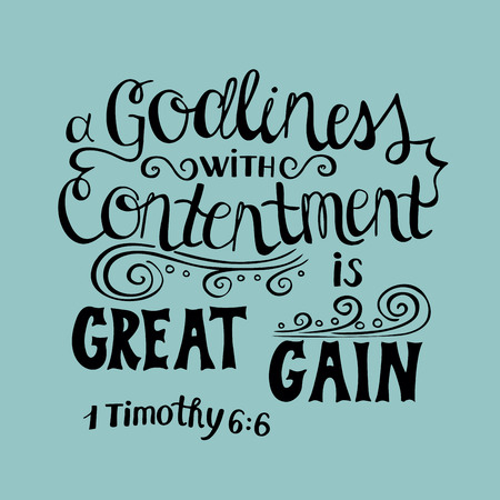 goodness: Hand lettering Great gain is godliness with contentment. Biblical. Christian poster. Scripture