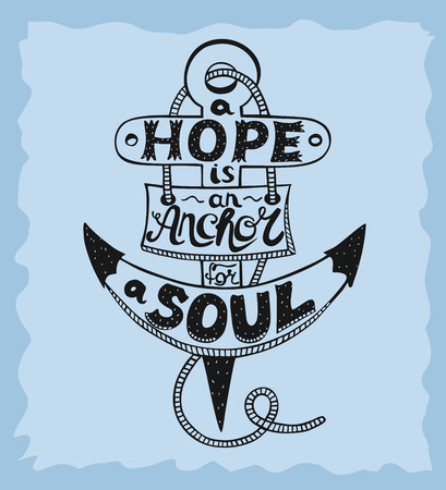 footing: Hand lettering A Hope is anchor for the soul on a blue background. Christian poster. Bible verse. Card. Scripture