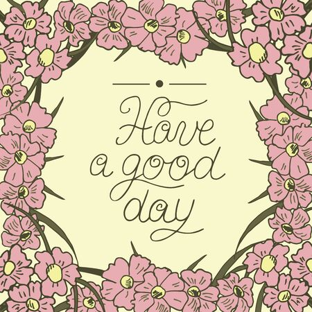 Greeting card with lettering have a good day floral background greeting card with lettering have a good day floral background poster stock vector m4hsunfo