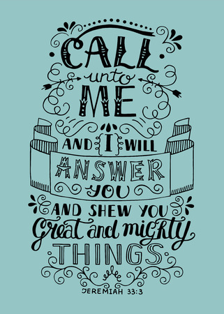 Hand lettering Call to Me and I will answer you. Biblical background. Christian poster. Vintage Illustration