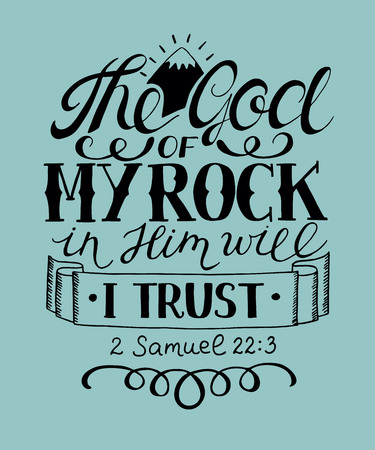 Hand lettering The God of my rock in Him will i trust. Biblical background. Christian poster. Vettoriali