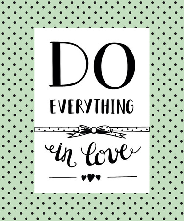 beneficence: Hand lettering Do everything in love. Biblical background. Christian poster.