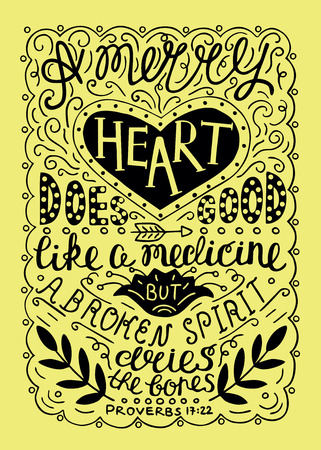 Hand lettering Merry heart does good like medicine, but a crushed spirit dries up the bones. Biblical background. Christian poster. Proverbs. Vintage Illustration