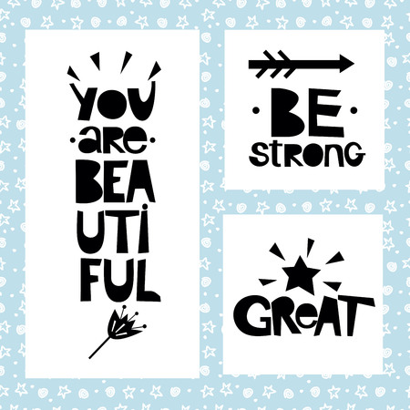 Three sentences on blue background of stars and spirals. Be strong. You are beautiful. Great. Poster. Card. Ilustração