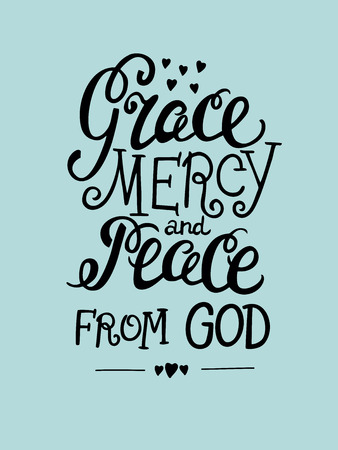 clemency: Hand lettering Grace, mercy, and peace from the Lord. Biblical background. Christian poster. Card. Modern calligraphy