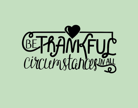 Lovely Manual Lettering Be Thankful With Heart. Biblical Background. Christian  Poster. Quote Vector