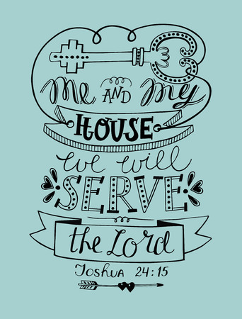 Hand lettering for me and my house we will serve the Lord. Biblical background. Christian poster. Scripture