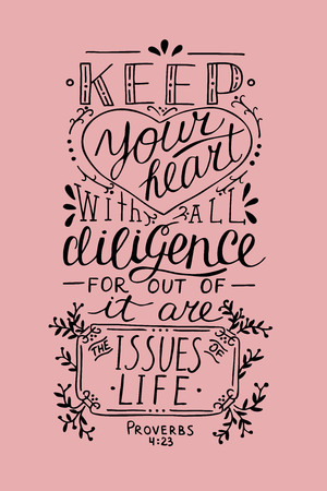 Hand lettering Keep your heart. Biblical background. Christian poster. New Testament. Scripture. Card. Modern calligraphy Proverbs. Quote