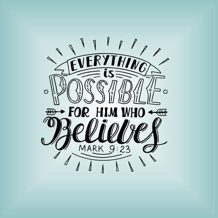 Letra de la mano Todo es posible para el que cree. Cartel cristiano. Nuevo Testamento. Caligrafía moderna. Citar