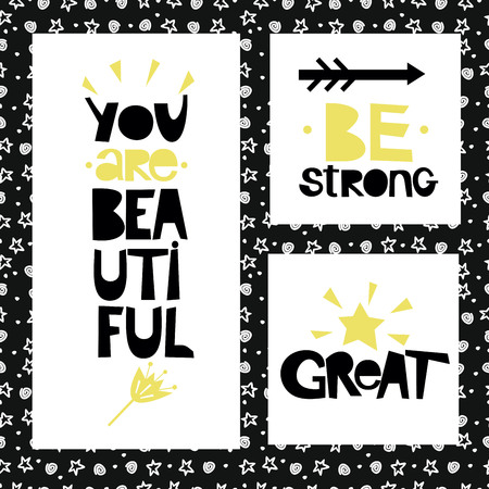 Three sentences on black background of stars and spirals. Be strong. You are beautiful. Great. Poster. Card. Ilustração