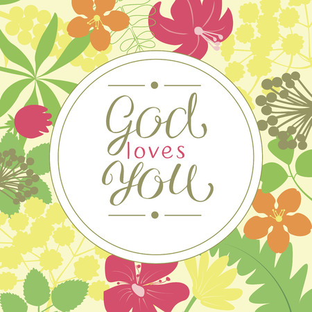 Hand lettering God loves you, is made on a floral background. Christian poster. Card. Congratulations. Modern calligraphy