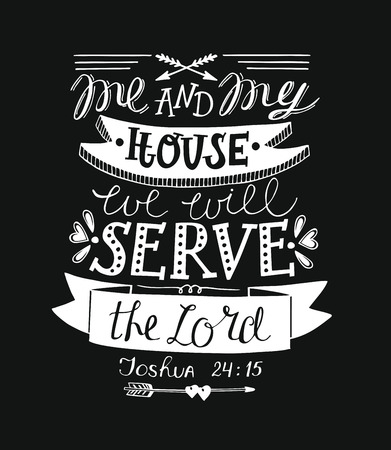 Hand lettering me and my house we will serve the Lord. Biblical background. Christian poster. Scripture. Vintage.