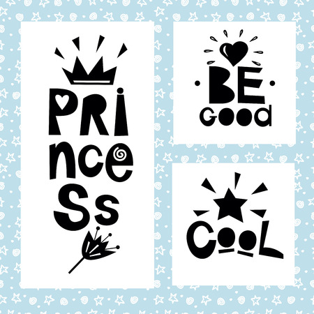 Three sentences on blue background of stars and spirals. Princess. Be good. Cool. Kids design. Poster.