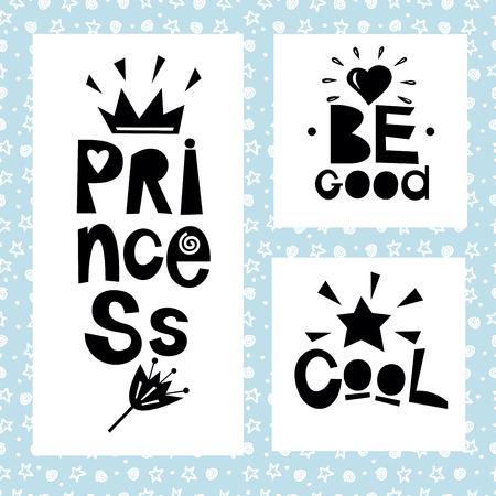 boyish: Three sentences on blue background of stars and spirals. Princess. Be good. Cool. Kids design. Poster.