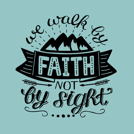 Hand lettering We walk by faith, not by sight. Biblical background. Christian poster. Vintage Banco de Imagens - 81797671