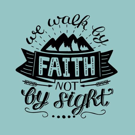 Lettrage à la main Nous marchons par la foi, pas par la vue. Contexte biblique Affiche chrétienne. Ancien