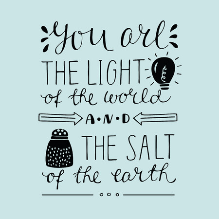 Hand lettering You the light of the world and the salt of the earth. Biblical background. Christian poster. New Testament. Card