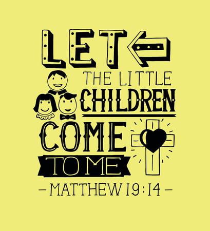 Handbeschriftung Lass die kleinen Kinder zu mir kommen. Biblischer Hintergrund. Christliches Plakat. Moderne Kalligraphie. Karte. Standard-Bild - 84700546