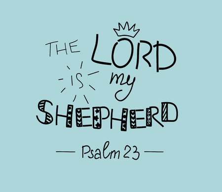 Hand Lettering Of The Lord Is My Shepherd Psalm 23 Royalty Free Cliparts Vectors And Stock Illustration Image 84815908