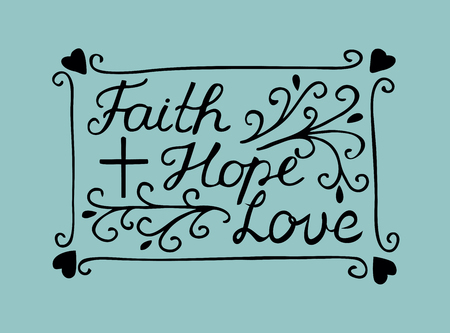 Lettrage à la main Foi, espoir et amour avec croix et coeurs. Verset de la Bible. Affiche chrétienne. Nouveau Testament. Calligraphie moderne. Impressions scripturaires Vecteurs