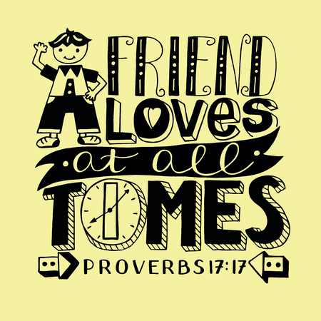 Hand lettering a Friend loves at all times with boy. Bible verse. Christian poster. Proverbs Ilustração