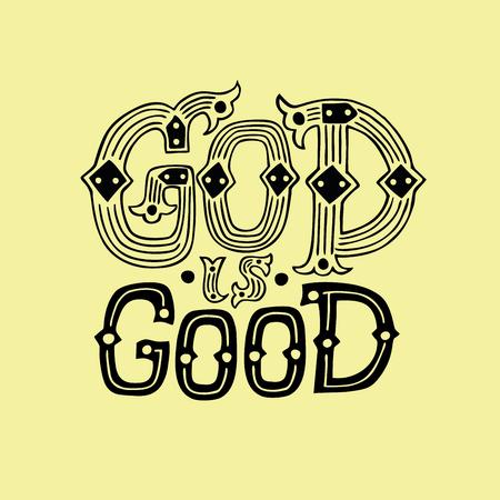 Hand lettering God is good. Biblical background. Christian poster. Card. Modern calligraphy. Vintage
