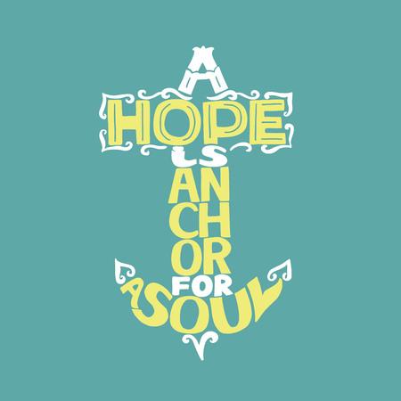 Hand lettering A Hope is anchor for the soul Ilustração