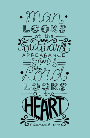 Hand lettering Man looks at the outward appearance, but the Lord looks at the heart. Biblical background. Christian poster. Scripture. Modern calligraphy. Graphics. Verse
