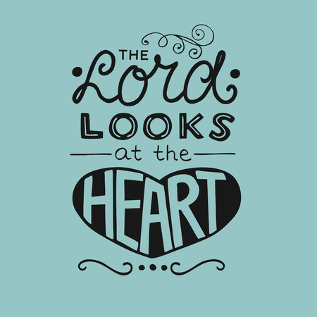 Hand lettering The Lord looks at the heart. Biblical background. Christian poster. Scripture. Modern calligraphy. Graphics. Verse Illustration