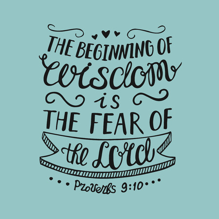 Hand lettering the Beginning of wisdom is the fear of the Lord,. Biblical background. Christian poster. Proverbs. Scripture. Graphics