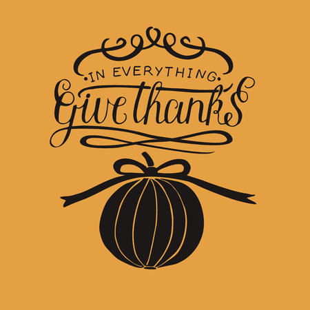 Hand lettering In everything give thanks with pumpkin. Thanksgiving. Poster. Christian poster. Verse. Modern calligraphy. Graphics