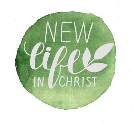 Hand lettering New life in Christ, performed in a circle. Biblical background. New Testament. Poster. Modern calligraphy.