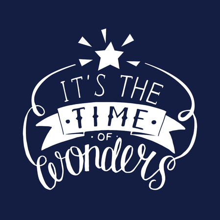 Hand lettering It s the time of wonder. Poster. Card. Holiday Greeting. Christmas New year
