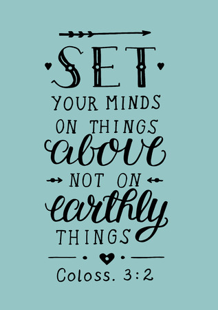 Hand lettering Set your minds on things above not on earthly things. Biblical background. Christian poster. Modern calligraphy. Graphics