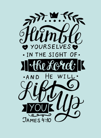 Hand lettering Humble yourself in the sight of the Lord. Biblical background. Christian poster. New Testament. Scripture. Card. Modern calligraphy