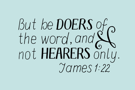 Biblical background and hand lettering But be doers of the word, not hearers only. Christian poster. Card. New Testament