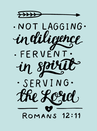Hand lettering Not lagging, fervent in spirit, serving the Lord. Biblical background. New Testament. Card. Modern calligraphy. Graphics Illustration
