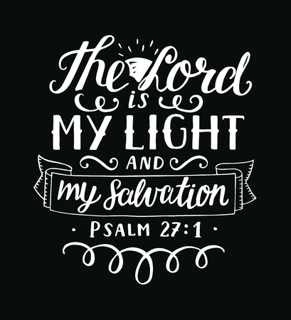 Hand lettering The Lord is my light and my salvation. Biblical background. Christian poster.Modern calligraphy. Card. Graphics
