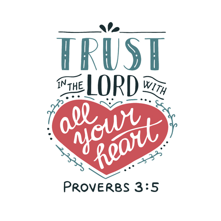 Hand lettering Trust in the Lord with your heart. Biblical background. Christian poster. New Testament. Scripture. Card. Modern calligraphy Proverbs