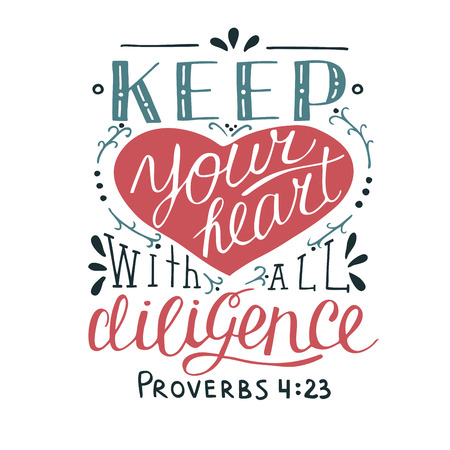 Hand lettering Keep your heart. Biblical background. Christian poster. New Testament. Scripture. Card. Modern calligraphy Proverbs Graphics