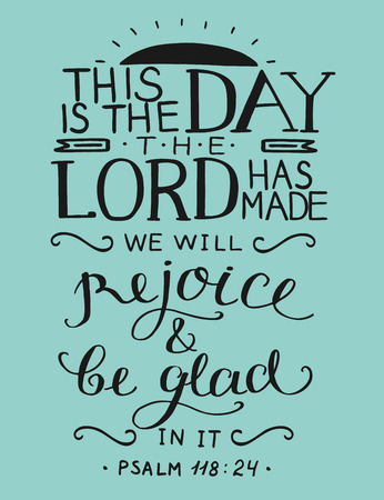 Bible verse, This is the day the Lord has made, Psalm, Christian poster, Card,New Testament, Scripture. Illustration