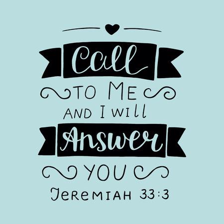 Hand belettering, Call to Me en ik zal je antwoorden. Bijbelse achtergrond. Christelijke poster. Schrift kaart illustratie. Stock Illustratie