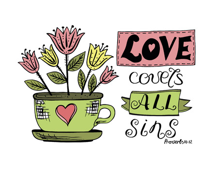 Hand lettering Love covers all sins, is made near the flower pot. Biblical background. Christian poster. Card. Scripture. Scrap booking. Graphics Ilustração